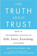 The Truth About Trust by David DeSteno